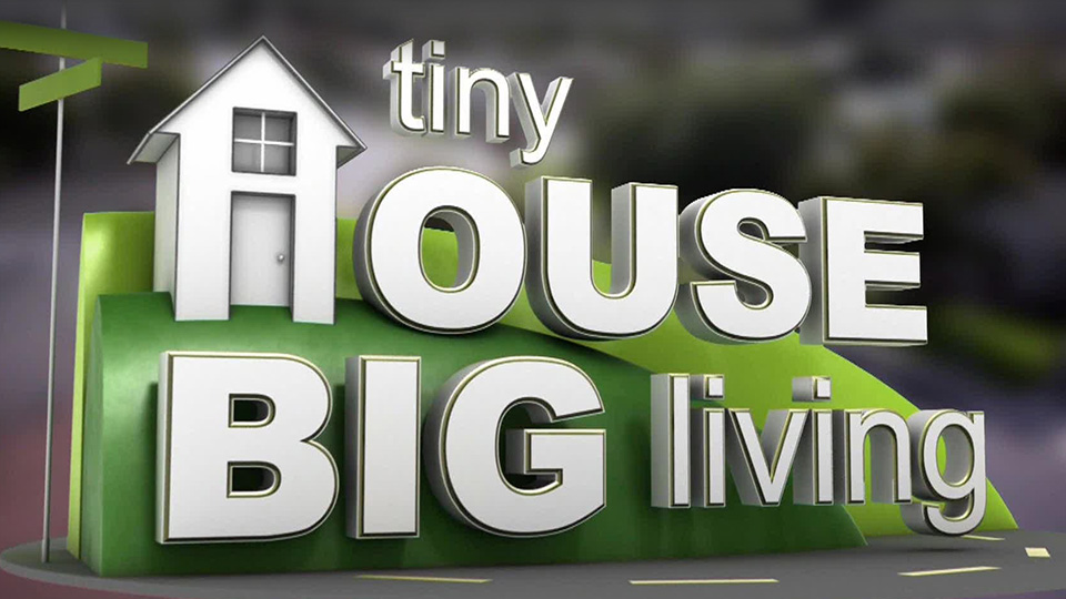 Have you been watching Tiny Luxury and Tiny House Big Living?
